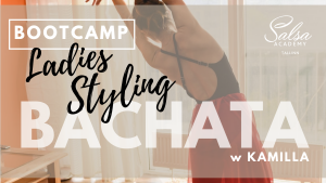 Bachata ladies styling Kamilla Tallinn BOOTCAMP